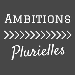 ambitions plurielles